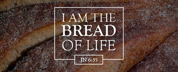 I am the Bread of Life (Jn 6:35)